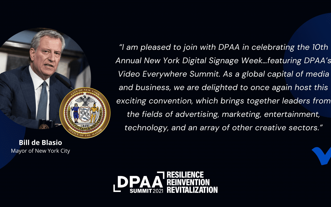 New York City Mayor Bill de Blasio joins with DPAA in celebrating the 10th Annual NY Digital Signage Week and The DPAA Video Everywhere Summit
