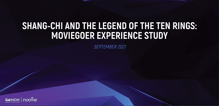 Shang-Chi and the Legend of Ten Rings: Moviegoer Experience Study — NCM